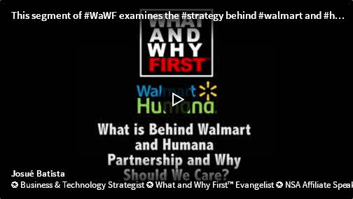 What is Behind Walmart and Humana Partnership and Why Should We Care?