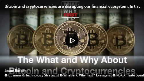 The What and Why About Bitcoin and Cryptocurrencies