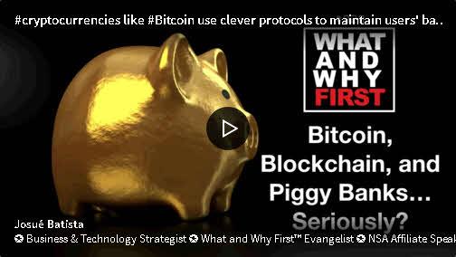 Bitcoin, Blockchain, and Piggy Banks... Seriously?
