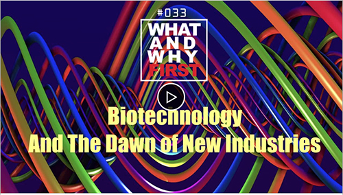Biotechnology and the Dawn of New Industries