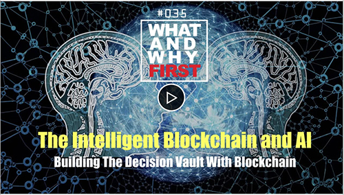 The Intelligent Blockchain and AI: Building the Decision Vault with Blockchain