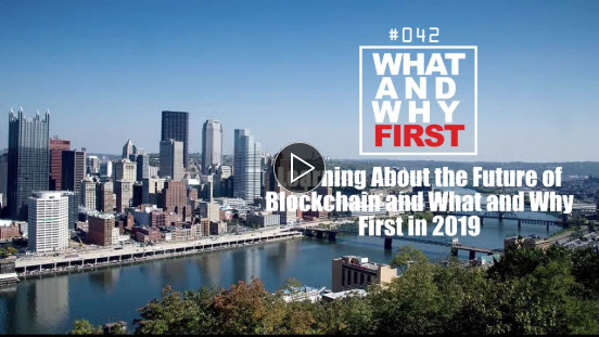 Learning About the Future of Blockchain and What and Why First in 2019