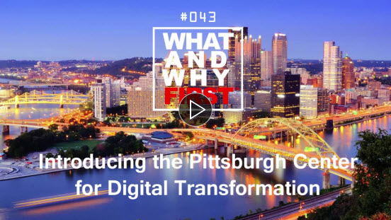 Introducing the Pittsburgh Center for Digital Transformation