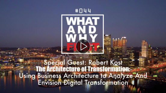 The Architecture of Transformation: Using Business Architecture to Analyze and Envision Digital Transformation